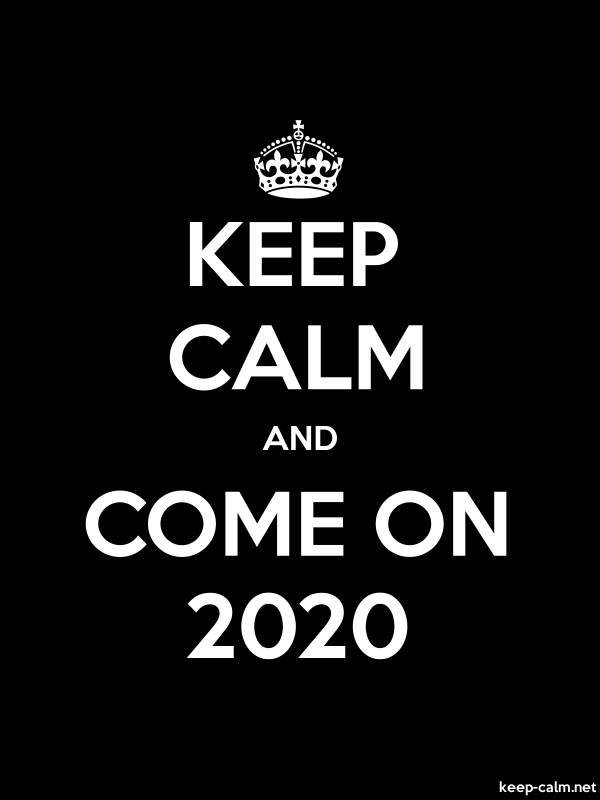 KEEP CALM AND COME ON 2020 - white/black - Default (600x800)