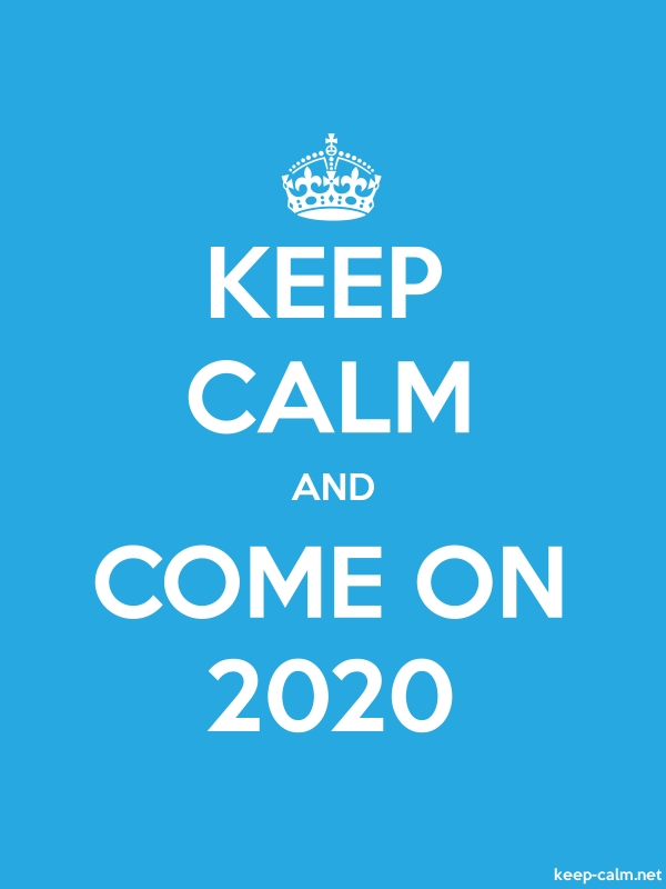 KEEP CALM AND COME ON 2020 - white/blue - Default (600x800)