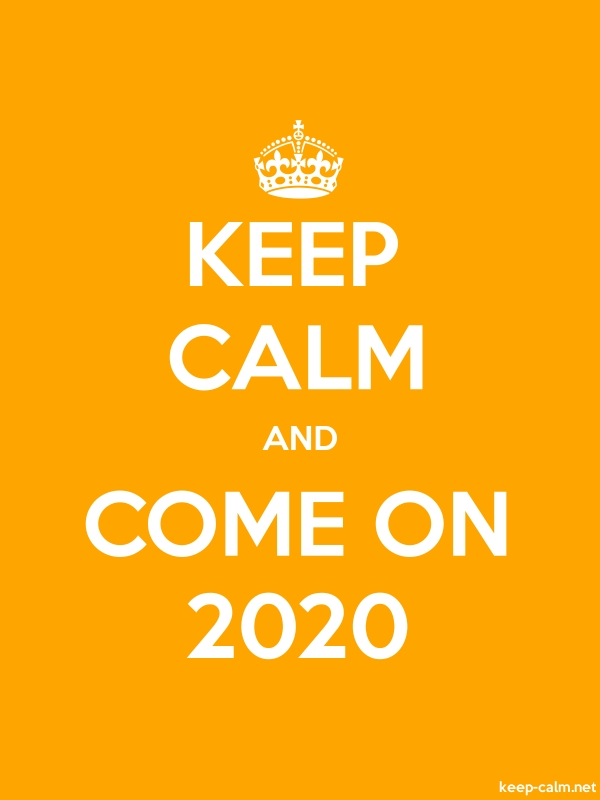KEEP CALM AND COME ON 2020 - white/orange - Default (600x800)