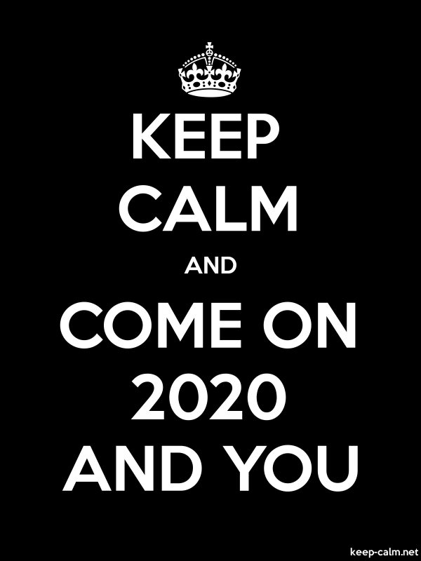 KEEP CALM AND COME ON 2020 AND YOU - white/black - Default (600x800)