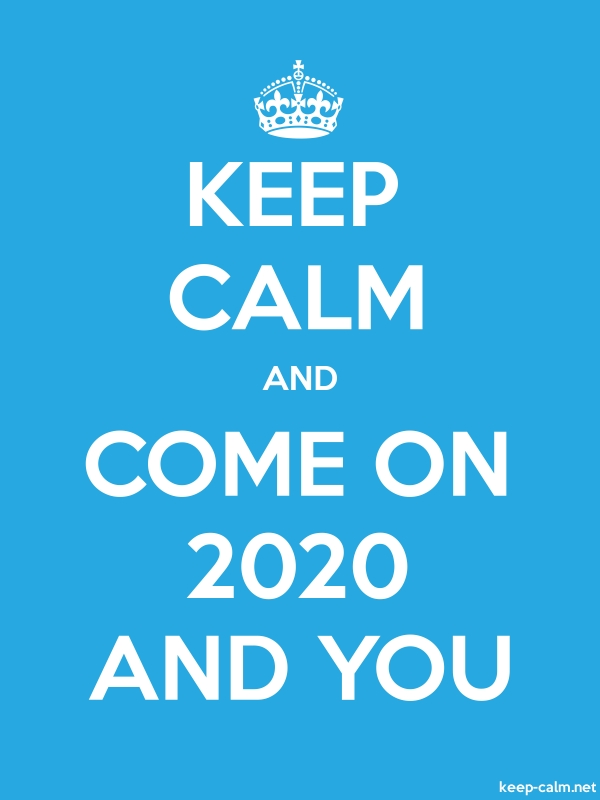 KEEP CALM AND COME ON 2020 AND YOU - white/blue - Default (600x800)