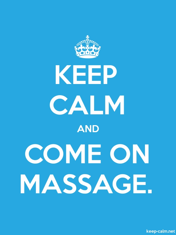 KEEP CALM AND COME ON MASSAGE. - white/blue - Default (600x800)