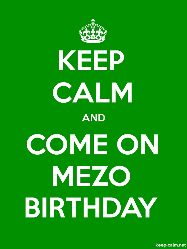 KEEP CALM AND COME ON MEZO BIRTHDAY - white/green - Default (600x800)