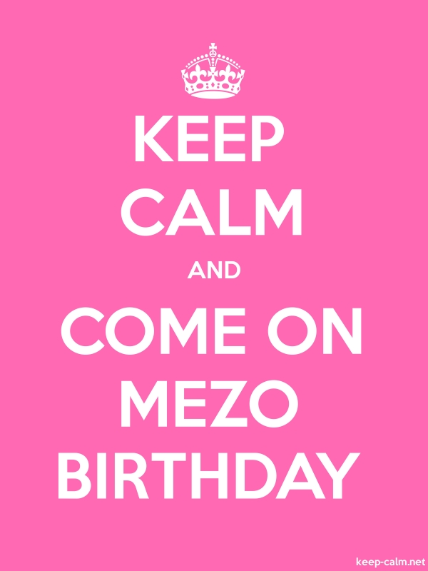 KEEP CALM AND COME ON MEZO BIRTHDAY - white/pink - Default (600x800)