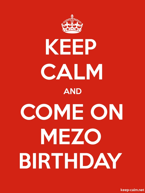 KEEP CALM AND COME ON MEZO BIRTHDAY - white/red - Default (600x800)