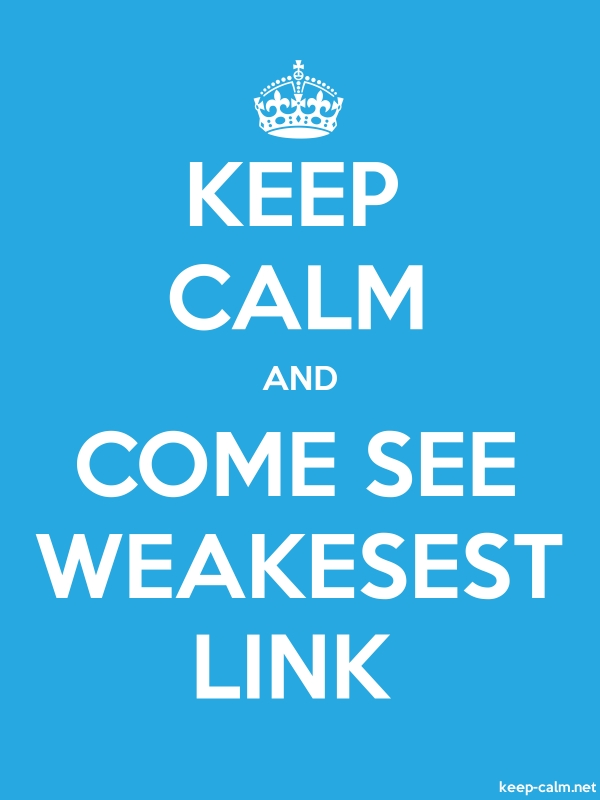 KEEP CALM AND COME SEE WEAKESEST LINK - white/blue - Default (600x800)