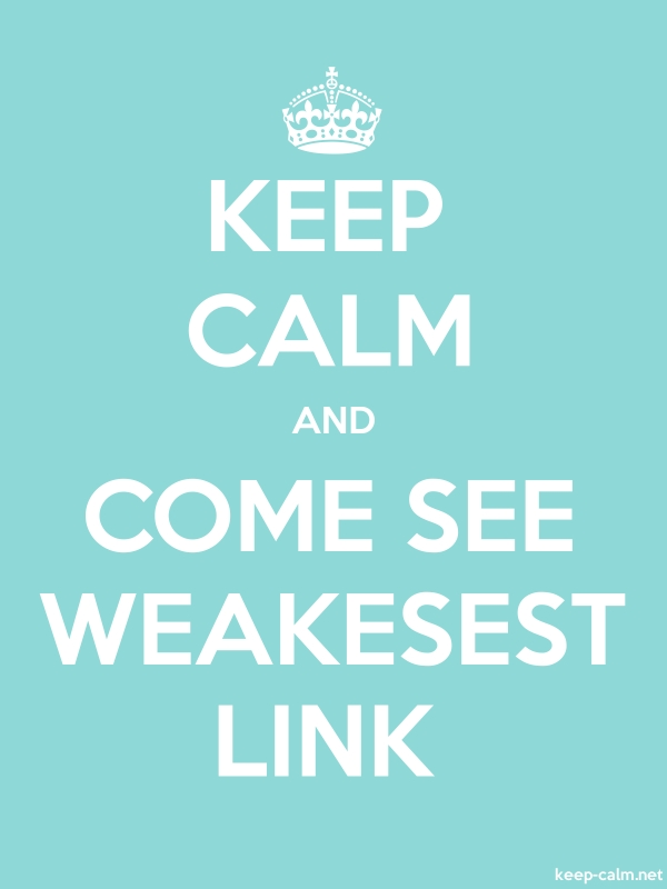 KEEP CALM AND COME SEE WEAKESEST LINK - white/lightblue - Default (600x800)