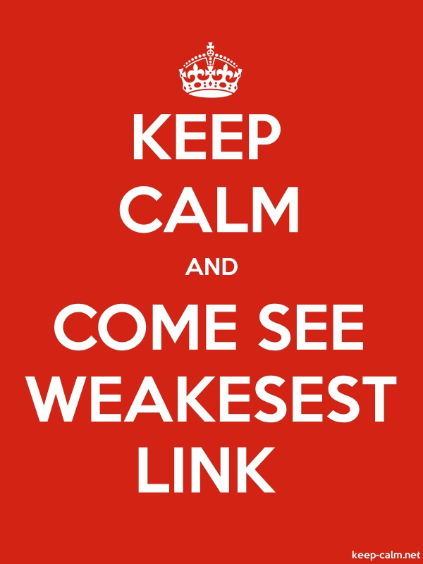 KEEP CALM AND COME SEE WEAKESEST LINK - white/red - Default (600x800)