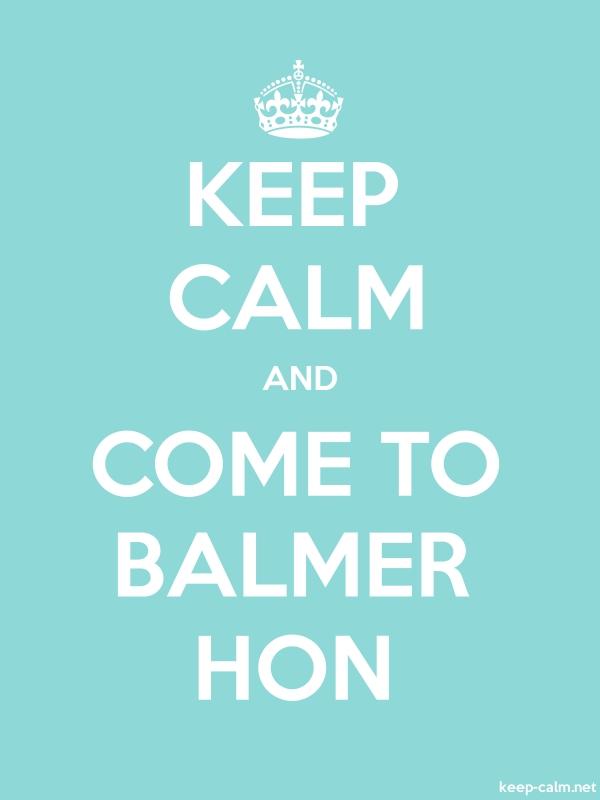 KEEP CALM AND COME TO BALMER HON - white/lightblue - Default (600x800)