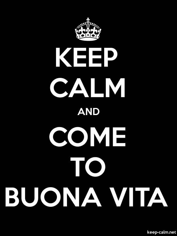 KEEP CALM AND COME TO BUONA VITA - white/black - Default (600x800)