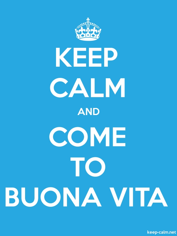 KEEP CALM AND COME TO BUONA VITA - white/blue - Default (600x800)