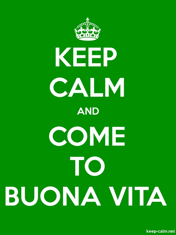 KEEP CALM AND COME TO BUONA VITA - white/green - Default (600x800)