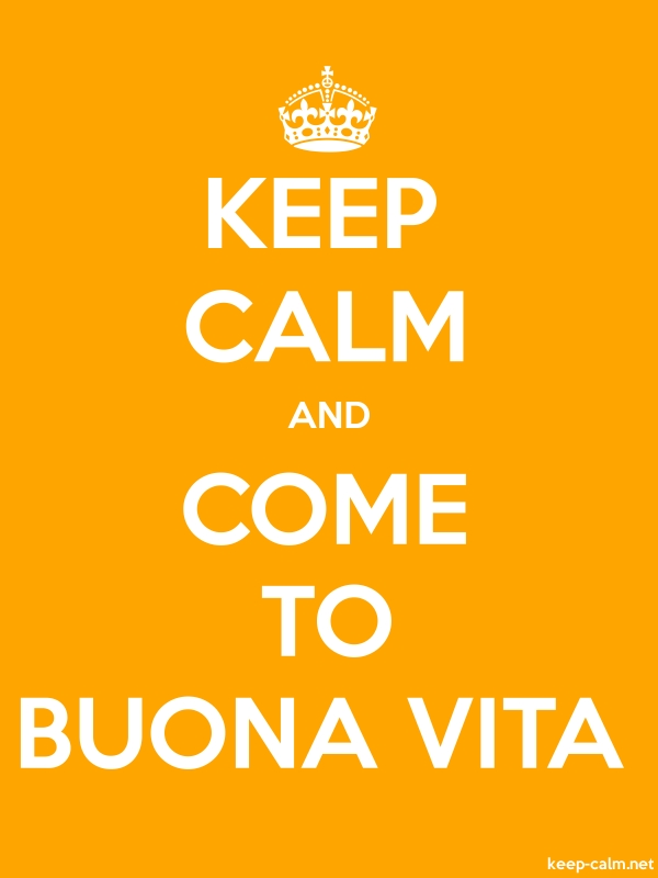 KEEP CALM AND COME TO BUONA VITA - white/orange - Default (600x800)