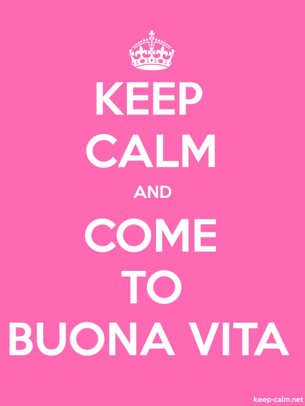 KEEP CALM AND COME TO BUONA VITA - white/pink - Default (600x800)