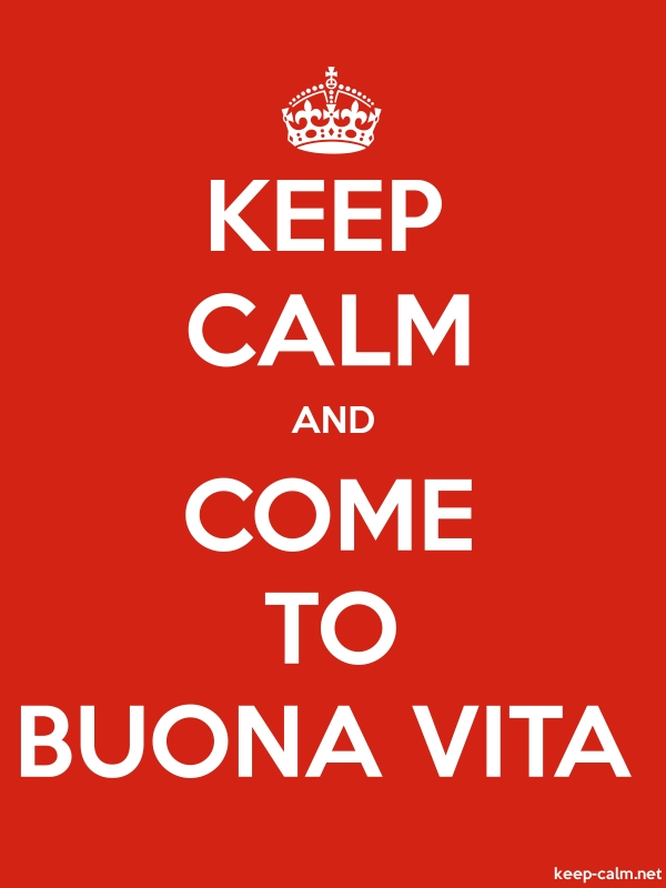 KEEP CALM AND COME TO BUONA VITA - white/red - Default (600x800)