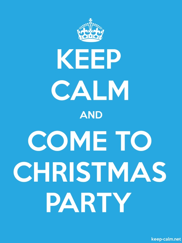 KEEP CALM AND COME TO CHRISTMAS PARTY - white/blue - Default (600x800)