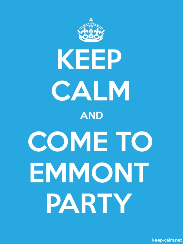 KEEP CALM AND COME TO EMMONT PARTY - white/blue - Default (600x800)