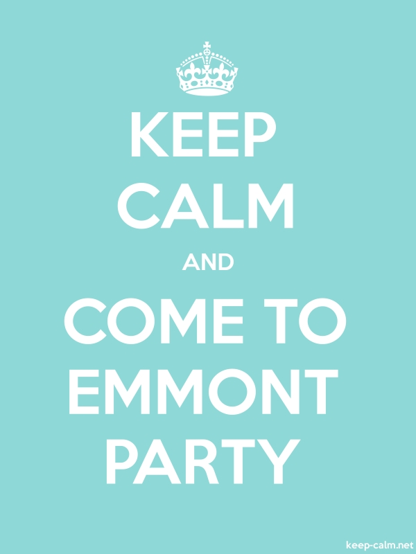 KEEP CALM AND COME TO EMMONT PARTY - white/lightblue - Default (600x800)