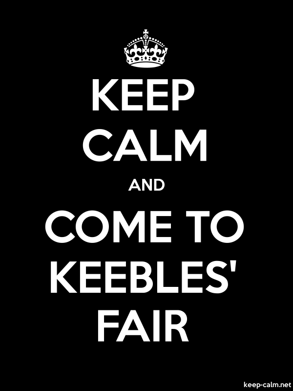 KEEP CALM AND COME TO KEEBLES' FAIR - white/black - Default (600x800)