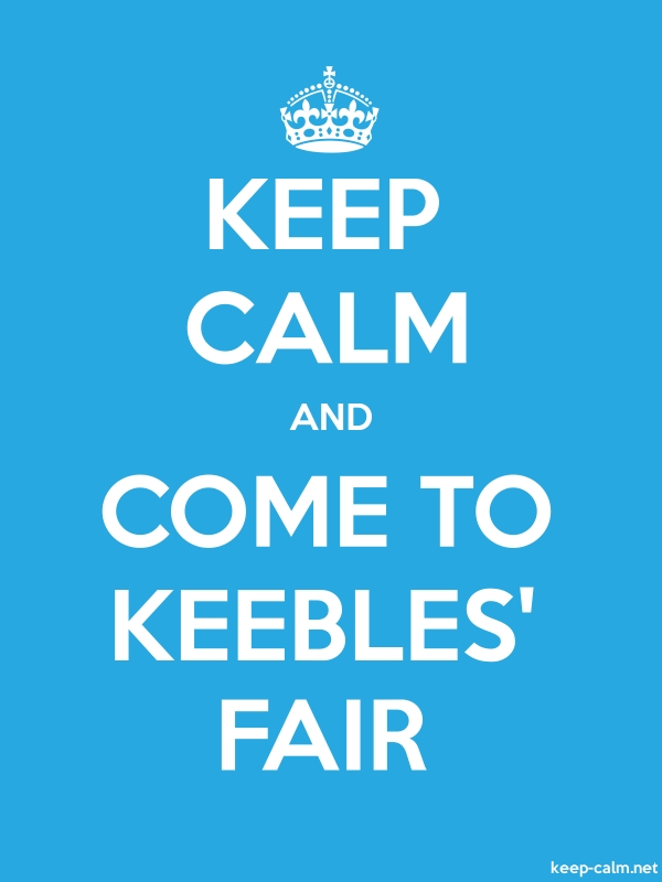 KEEP CALM AND COME TO KEEBLES' FAIR - white/blue - Default (600x800)