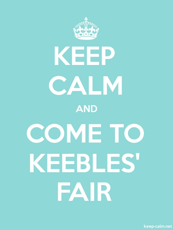 KEEP CALM AND COME TO KEEBLES' FAIR - white/lightblue - Default (600x800)