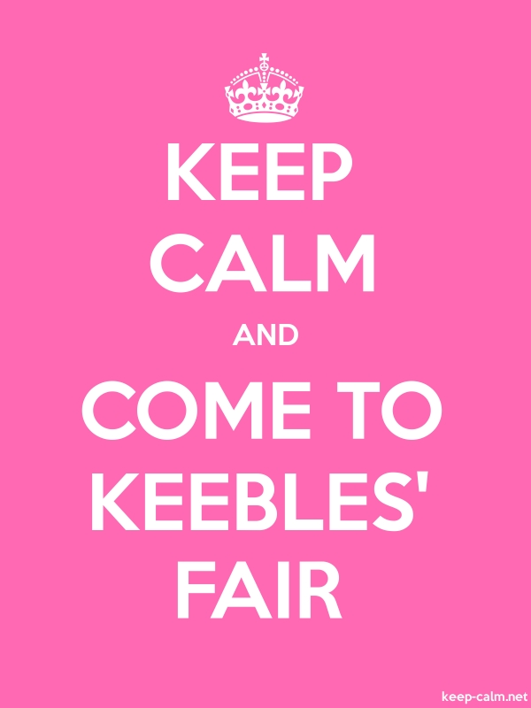 KEEP CALM AND COME TO KEEBLES' FAIR - white/pink - Default (600x800)