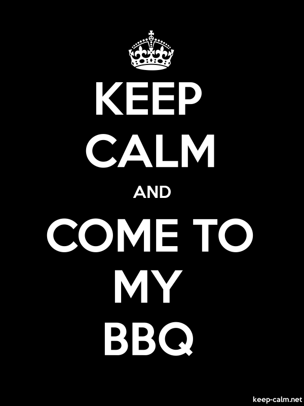 KEEP CALM AND COME TO MY BBQ - white/black - Default (600x800)
