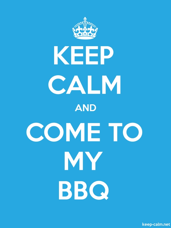 KEEP CALM AND COME TO MY BBQ - white/blue - Default (600x800)