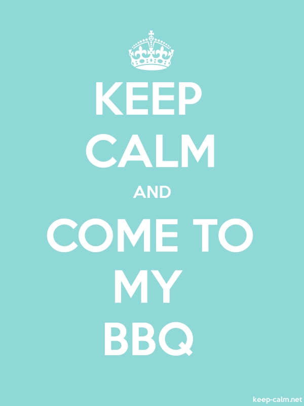 KEEP CALM AND COME TO MY BBQ - white/lightblue - Default (600x800)