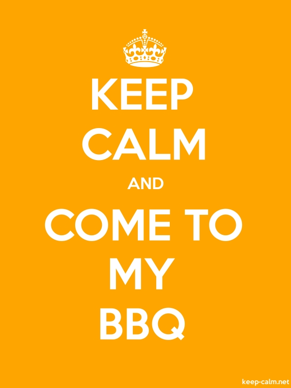 KEEP CALM AND COME TO MY BBQ - white/orange - Default (600x800)