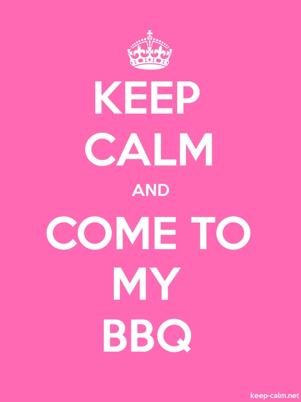 KEEP CALM AND COME TO MY BBQ - white/pink - Default (600x800)