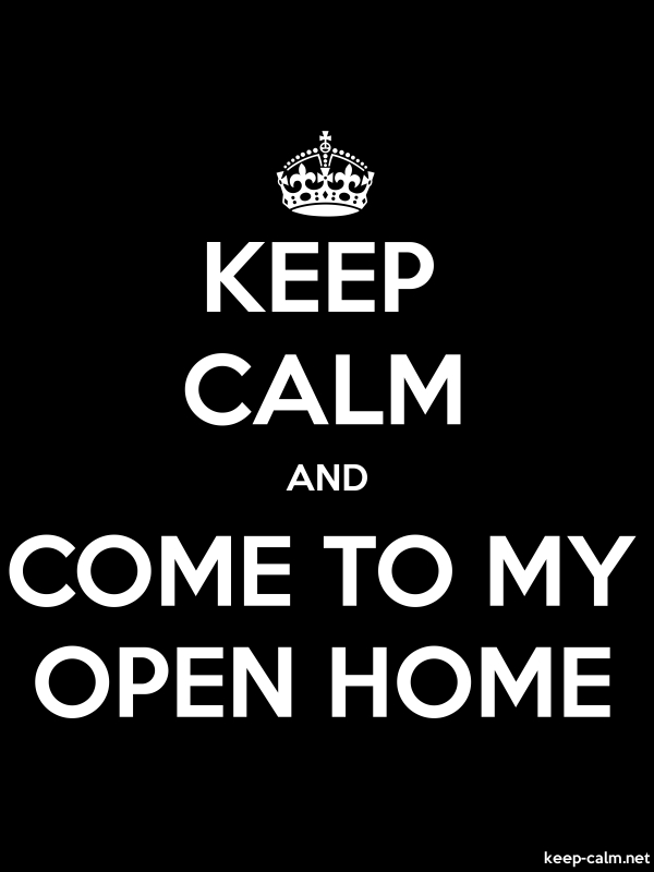 KEEP CALM AND COME TO MY OPEN HOME - white/black - Default (600x800)
