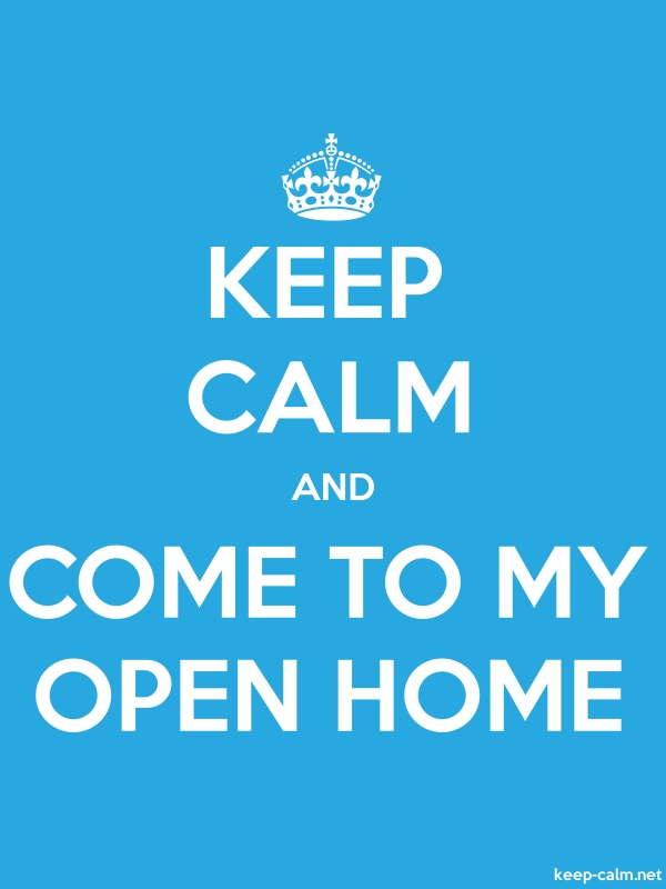 KEEP CALM AND COME TO MY OPEN HOME - white/blue - Default (600x800)