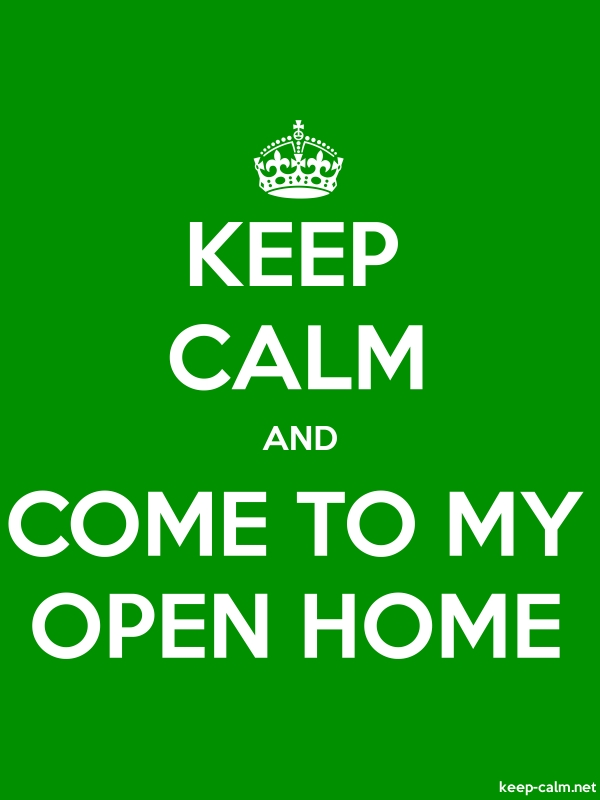 KEEP CALM AND COME TO MY OPEN HOME - white/green - Default (600x800)