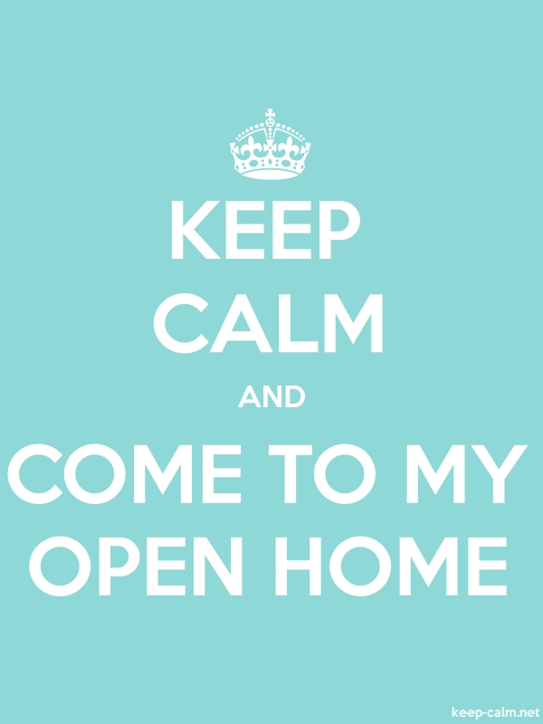 KEEP CALM AND COME TO MY OPEN HOME - white/lightblue - Default (600x800)