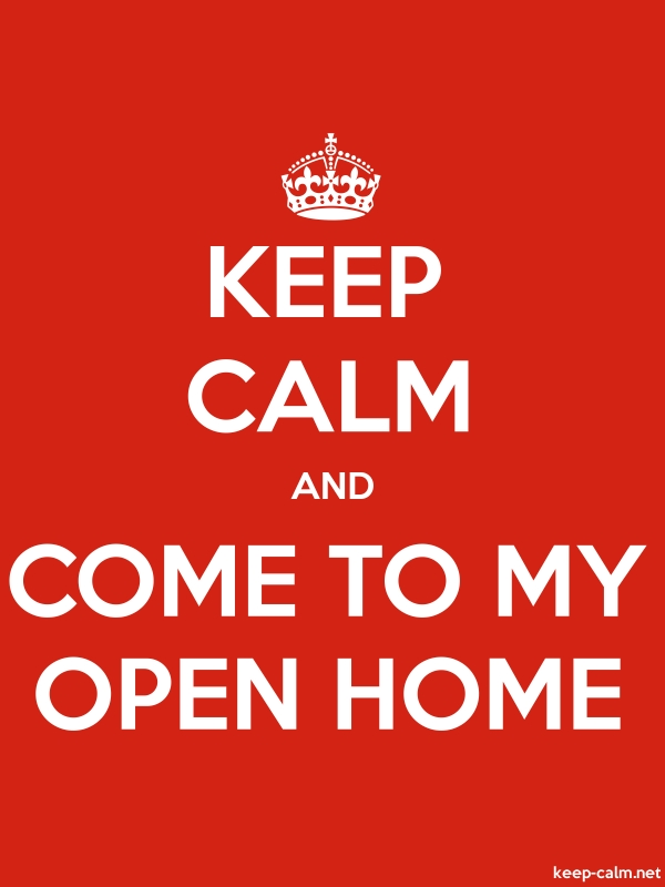 KEEP CALM AND COME TO MY OPEN HOME - white/red - Default (600x800)