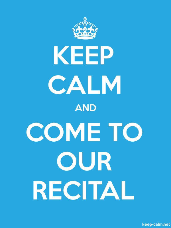 KEEP CALM AND COME TO OUR RECITAL - white/blue - Default (600x800)