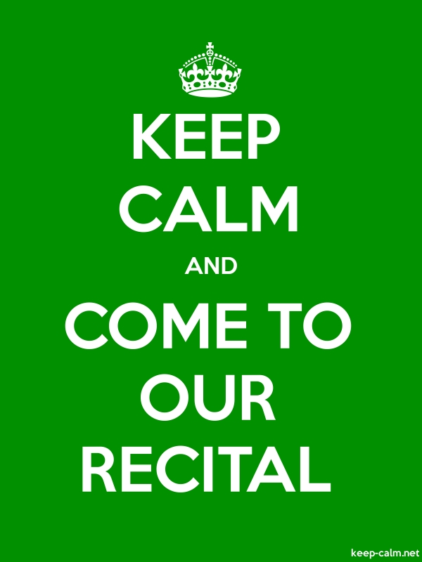KEEP CALM AND COME TO OUR RECITAL - white/green - Default (600x800)