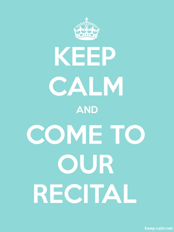 KEEP CALM AND COME TO OUR RECITAL - white/lightblue - Default (600x800)