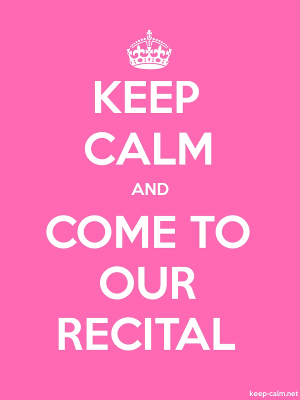 KEEP CALM AND COME TO OUR RECITAL - white/pink - Default (600x800)