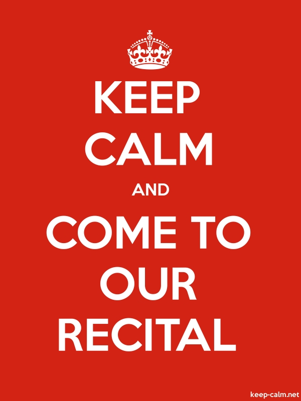 KEEP CALM AND COME TO OUR RECITAL - white/red - Default (600x800)