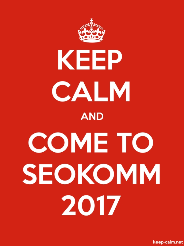 KEEP CALM AND COME TO SEOKOMM 2017 - white/red - Default (600x800)