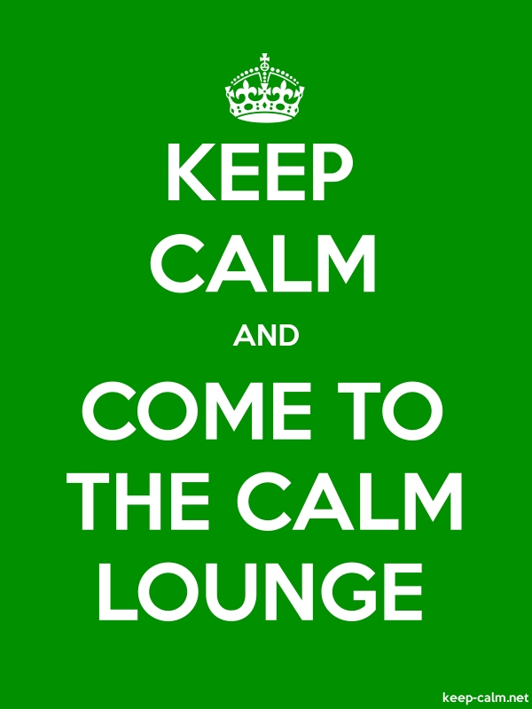 KEEP CALM AND COME TO THE CALM LOUNGE - white/green - Default (600x800)