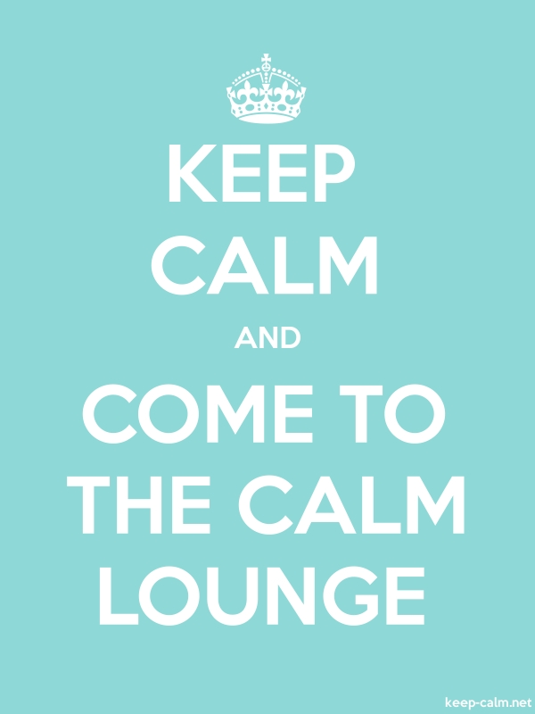 KEEP CALM AND COME TO THE CALM LOUNGE - white/lightblue - Default (600x800)