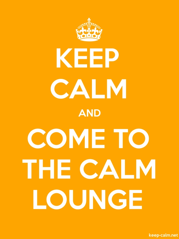 KEEP CALM AND COME TO THE CALM LOUNGE - white/orange - Default (600x800)