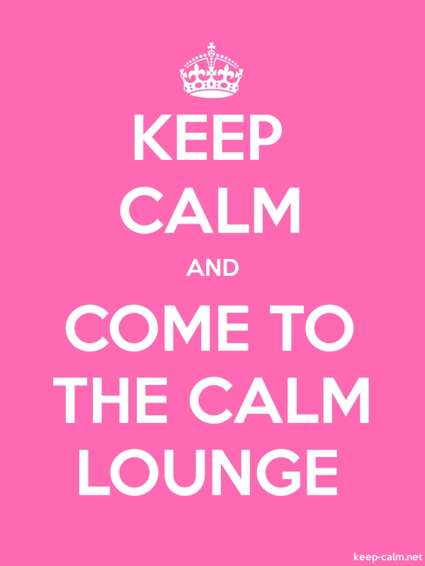 KEEP CALM AND COME TO THE CALM LOUNGE - white/pink - Default (600x800)