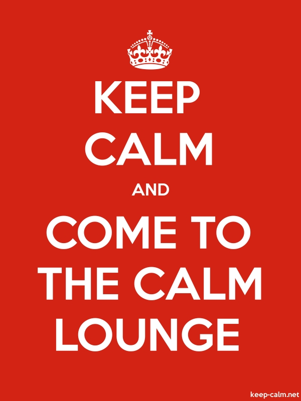 KEEP CALM AND COME TO THE CALM LOUNGE - white/red - Default (600x800)