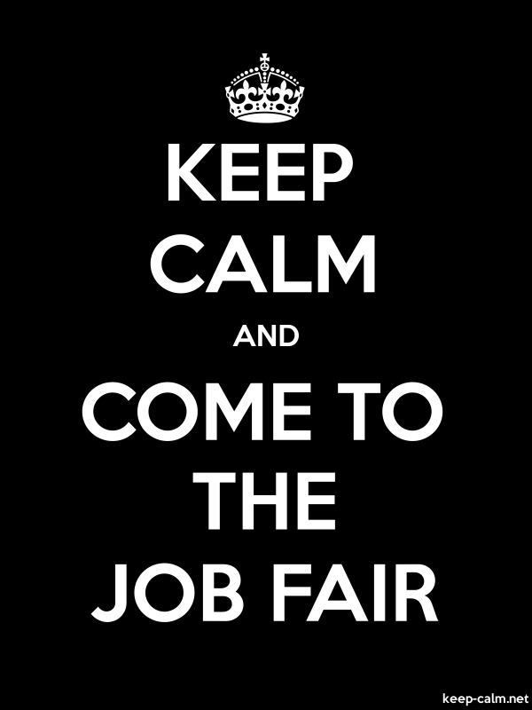 KEEP CALM AND COME TO THE JOB FAIR - white/black - Default (600x800)