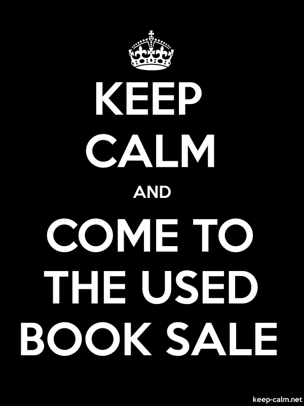 KEEP CALM AND COME TO THE USED BOOK SALE - white/black - Default (600x800)