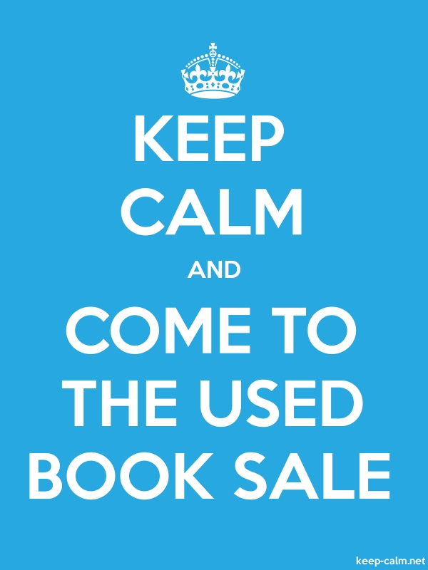 KEEP CALM AND COME TO THE USED BOOK SALE - white/blue - Default (600x800)